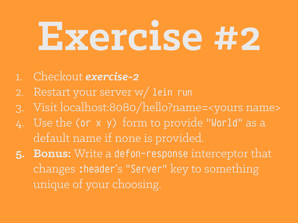 Exercise #2 1. Checkout exercise-2 2. Restart y...