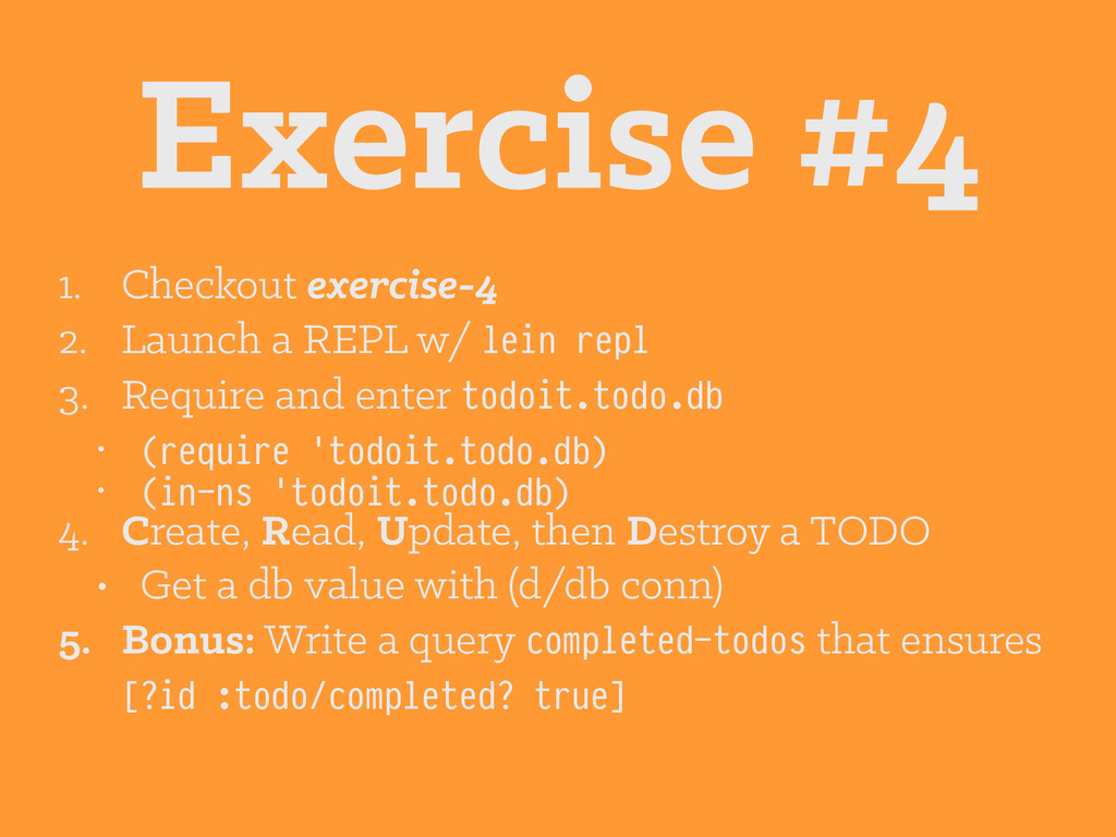 Exercise #4 1. Checkout exercise-4 2. Launch a ...