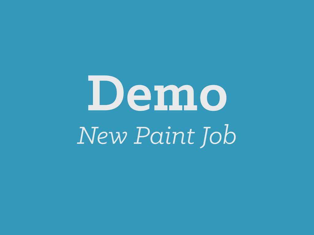 Demo New Paint Job
