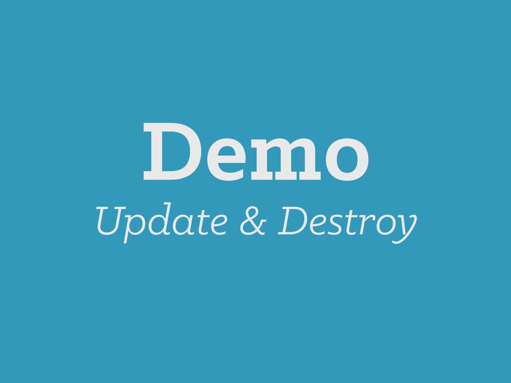 Demo Update & Destroy