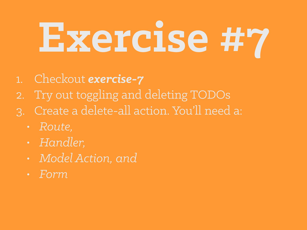 Exercise #7 1. Checkout exercise-7 2. Try out t...