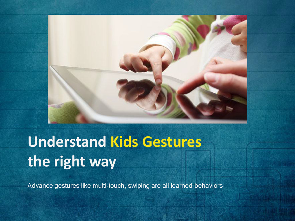 Understand Kids Gestures the right way Advance ...
