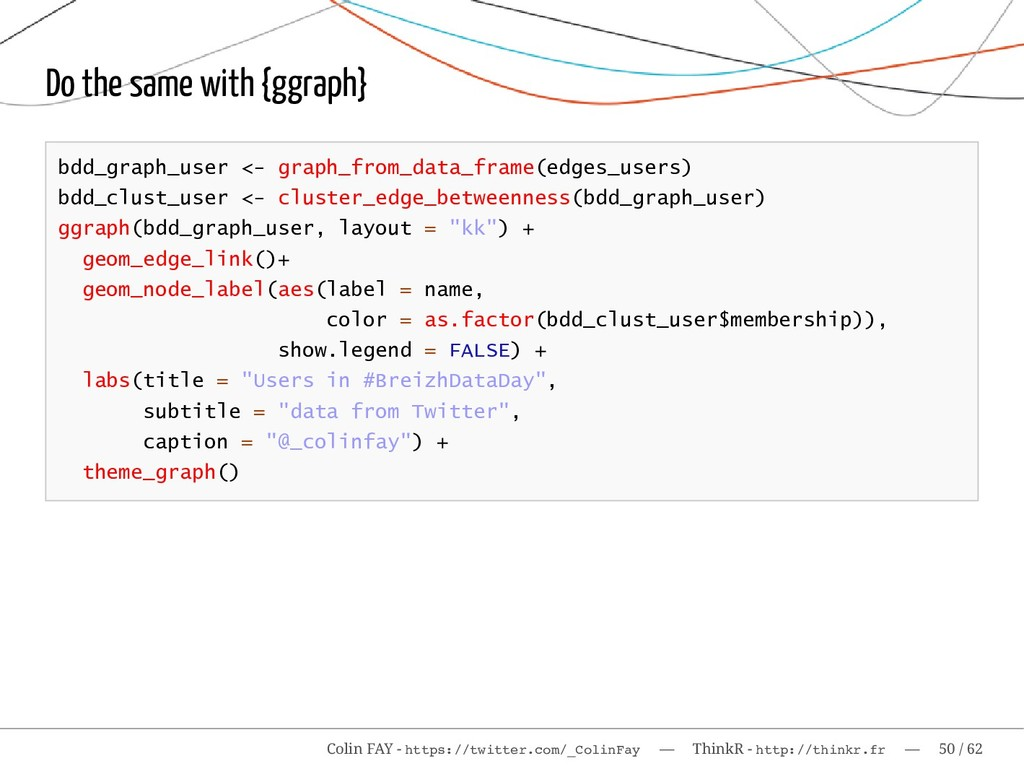 Do the same with {ggraph} bdd_graph_user <- gra...
