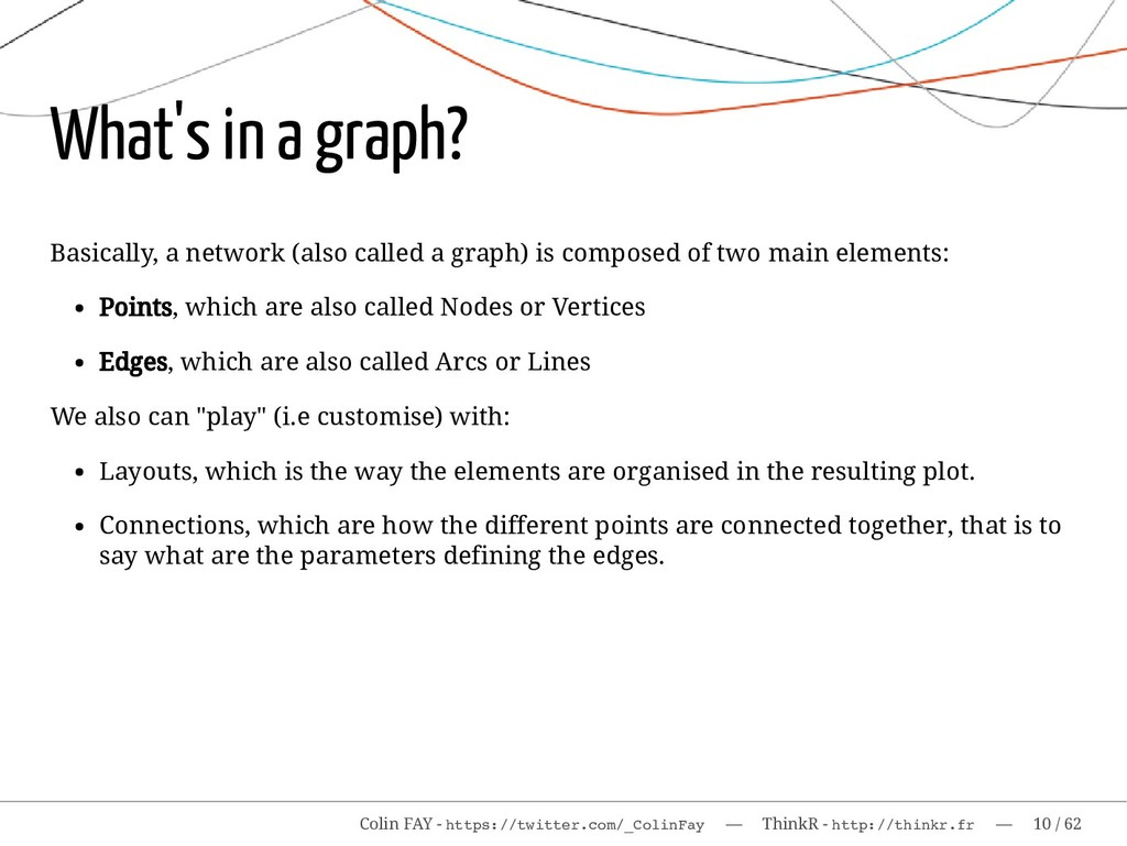 What's in a graph? Basically, a network (also c...