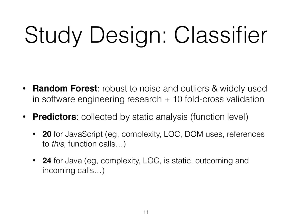 Study Design: Classifier • Random Forest: robust...