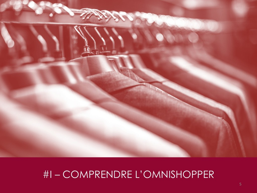 #I – COMPRENDRE L'OMNISHOPPER 5