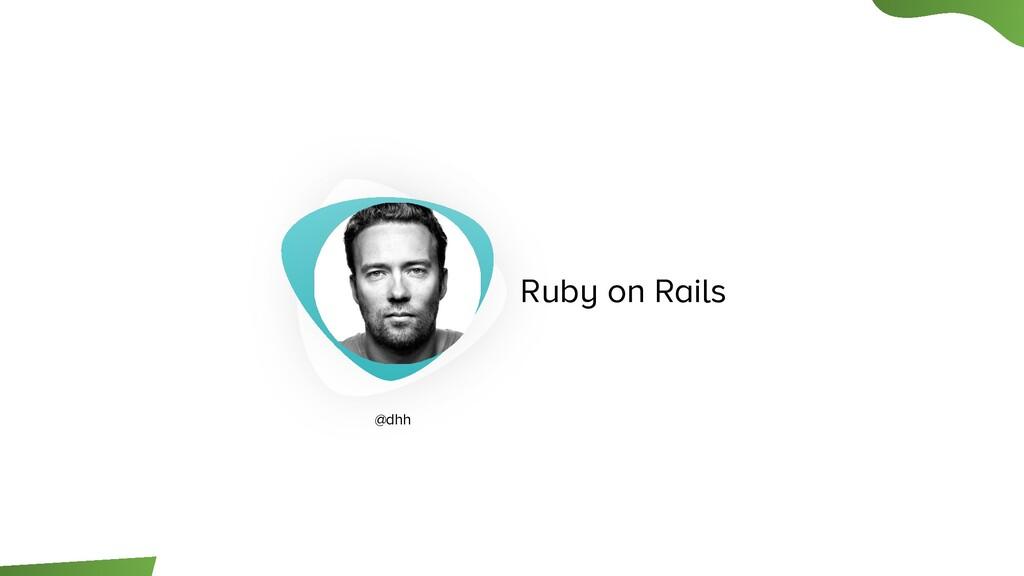 Ruby on Rails @dhh