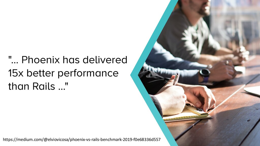 """… Phoenix has delivered 15x better performance..."