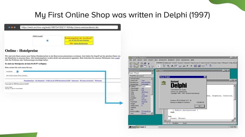 My First Online Shop was written in Delphi (199...