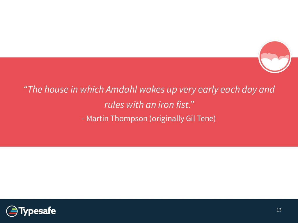 """13 """"The house in which Amdahl wakes up very ear..."""