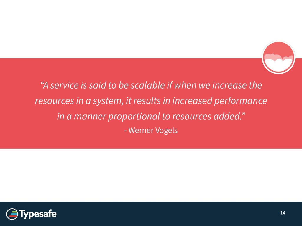 """14 """"A service is said to be scalable if when we..."""