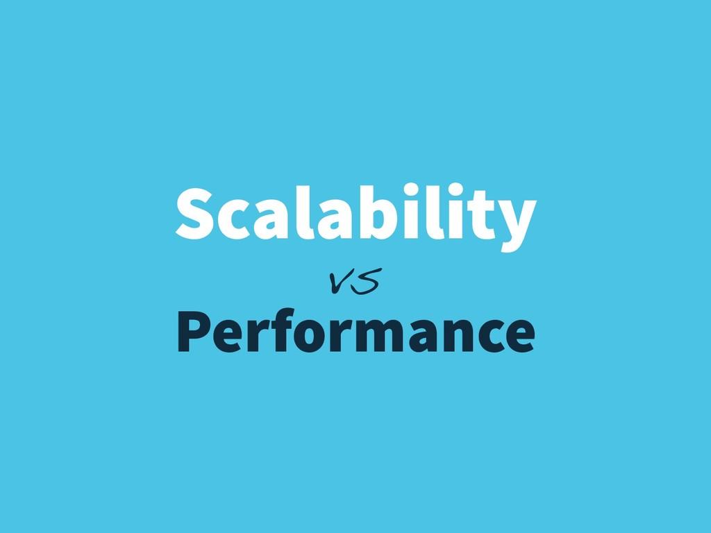 vs Scalability Performance