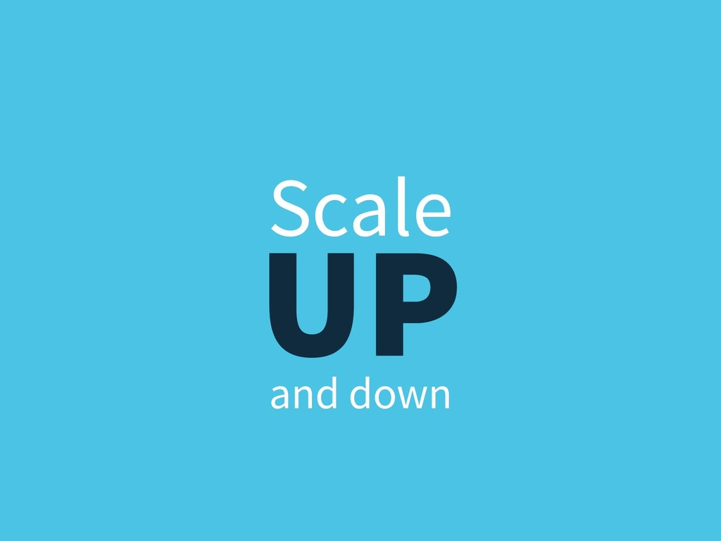 UP Scale and down