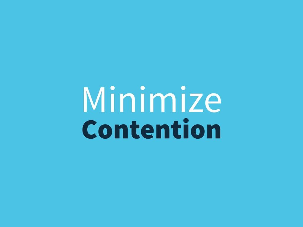 Minimize Contention