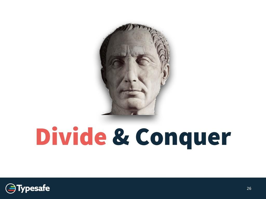Divide & Conquer 26