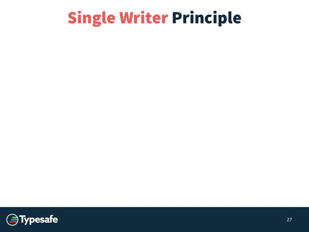 27 Single Writer Principle