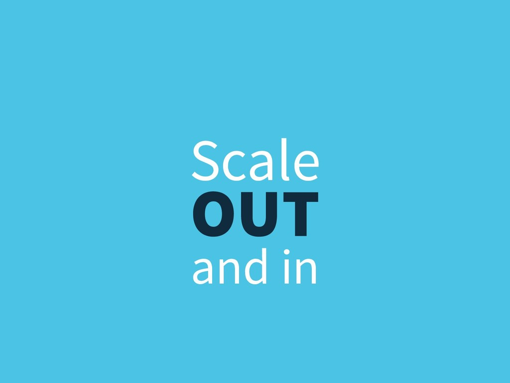 OUT Scale and in