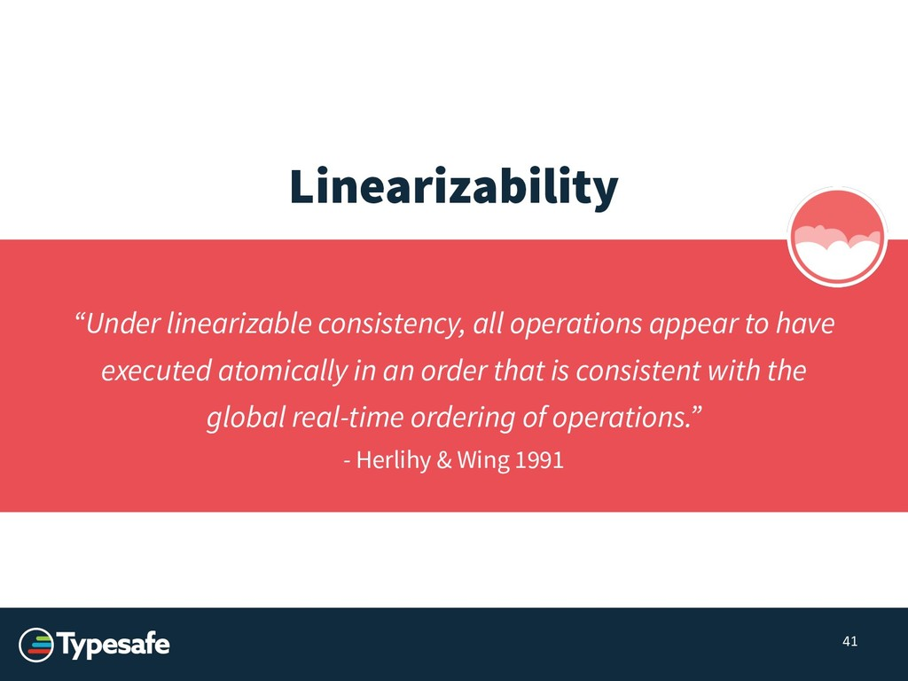 "41 Linearizability ""Under linearizable consiste..."