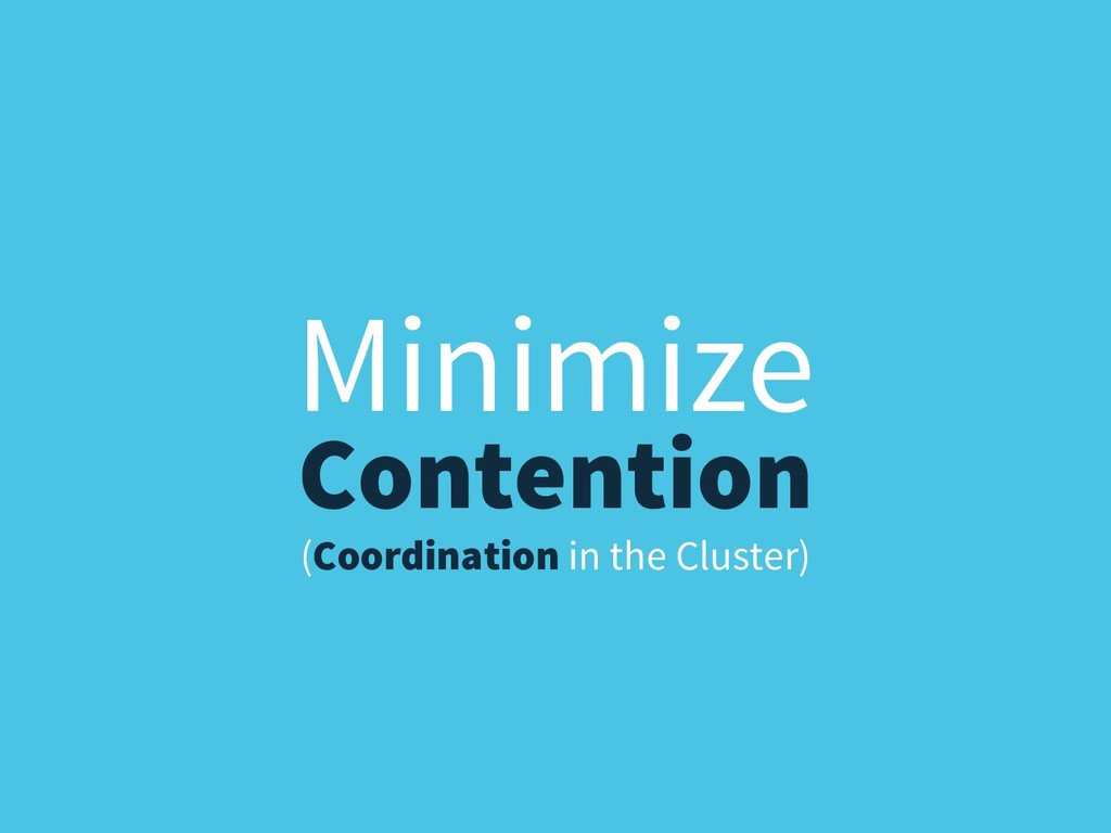 (Coordination in the Cluster) Minimize Contenti...