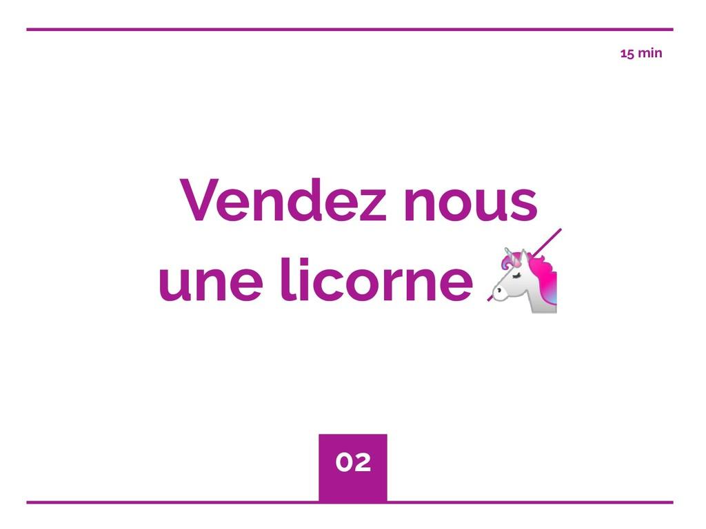 Vendez nous une licorne  02 15 min
