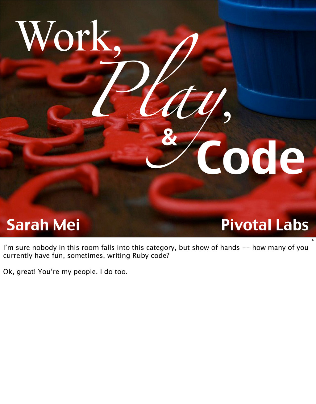Sarah Mei Pivotal Labs Play, Work, Code & 4 I'm...