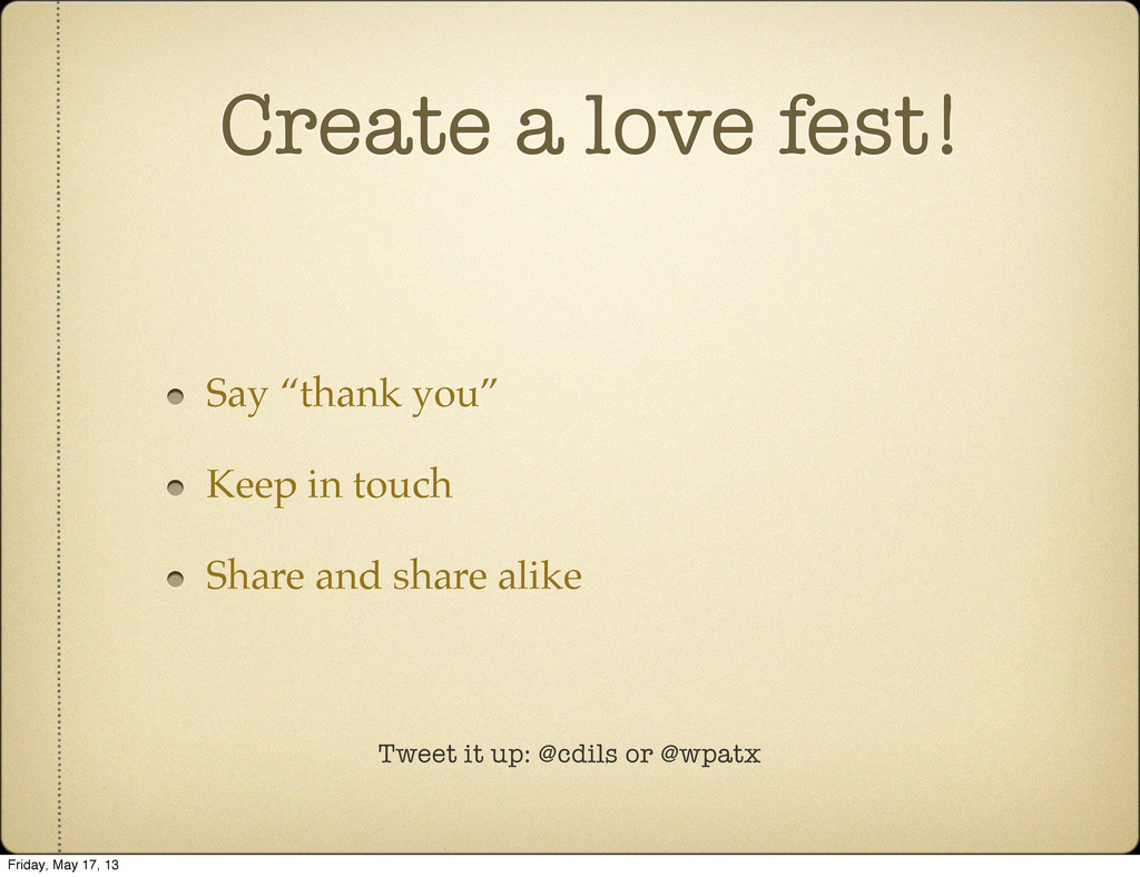 Tweet it up: @cdils or @wpatx Create a love fes...