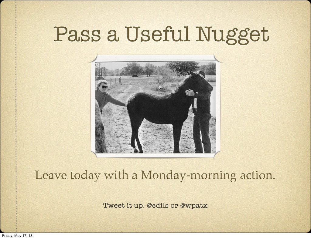 Tweet it up: @cdils or @wpatx Pass a Useful Nug...