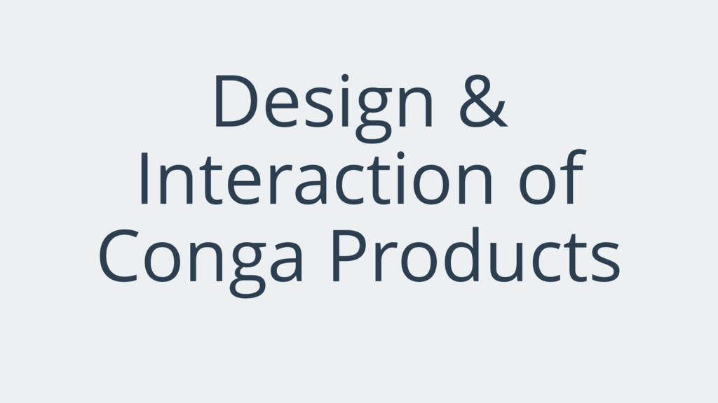 Design & Interaction of Conga Products