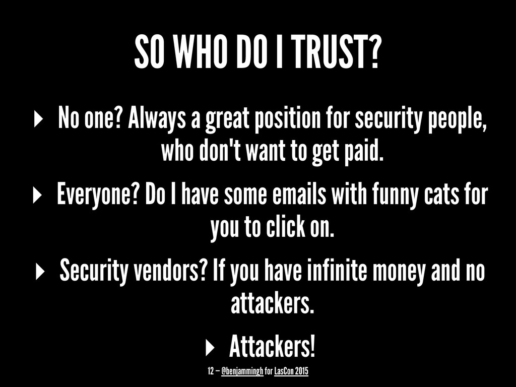 SO WHO DO I TRUST? ▸ No one? Always a great pos...