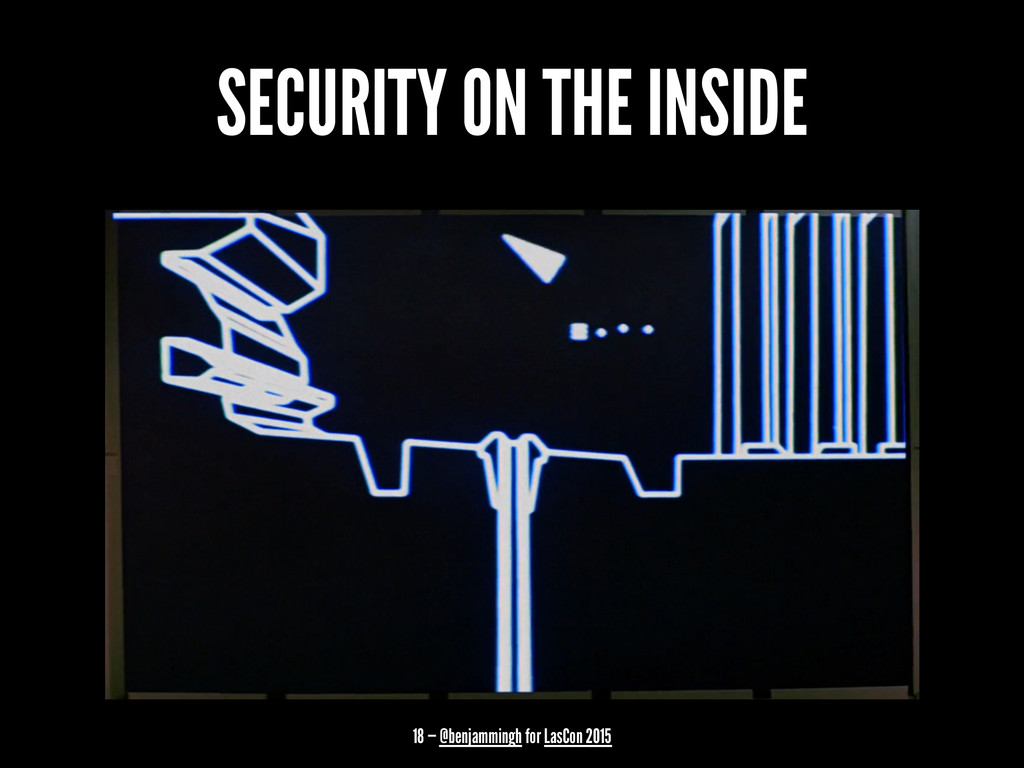 SECURITY ON THE INSIDE 18 — @benjammingh for La...