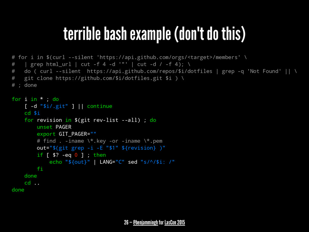 terrible bash example (don't do this) # for i i...