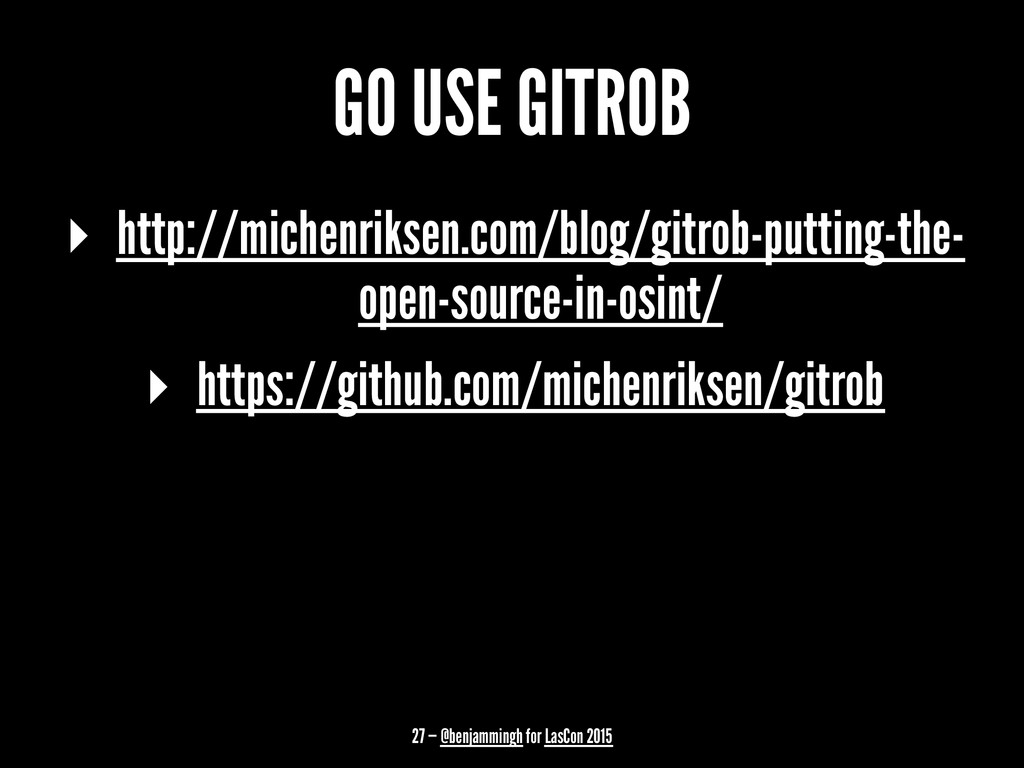 GO USE GITROB ▸ http://michenriksen.com/blog/gi...