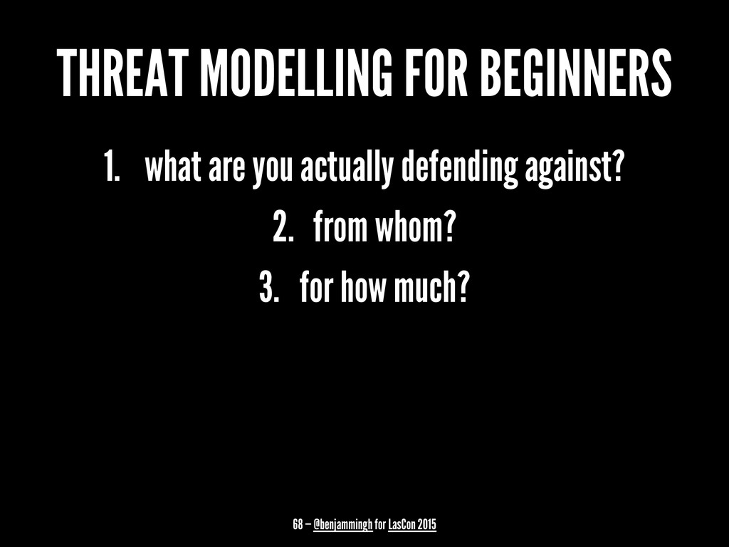 THREAT MODELLING FOR BEGINNERS 1. what are you ...