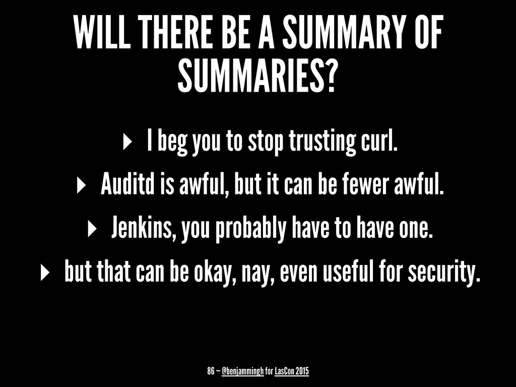 WILL THERE BE A SUMMARY OF SUMMARIES? ▸ I beg y...