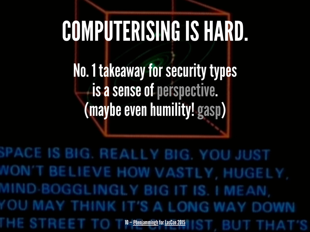 COMPUTERISING IS HARD. No. 1 takeaway for secur...