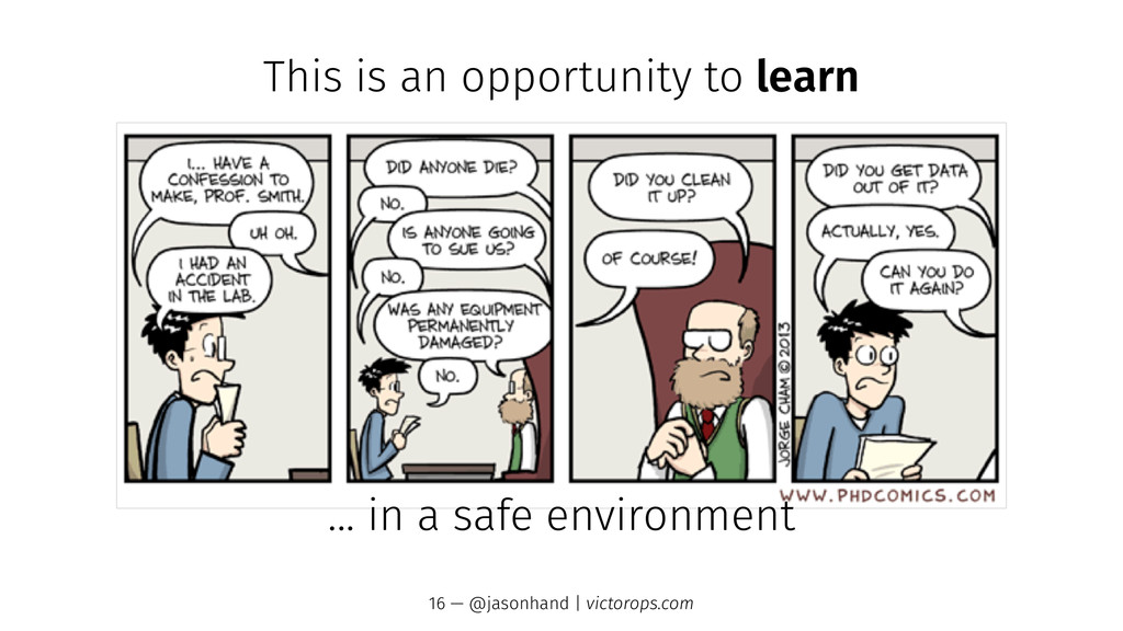 This is an opportunity to learn ... in a safe e...