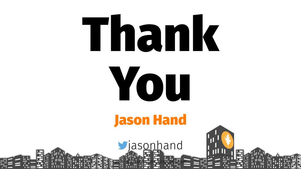 Thank You Jason Hand jasonhand 20 — @jasonhand ...