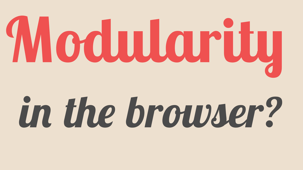 Modularity in the browser?