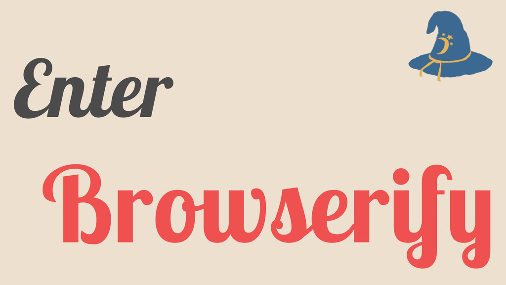 Browserify Enter
