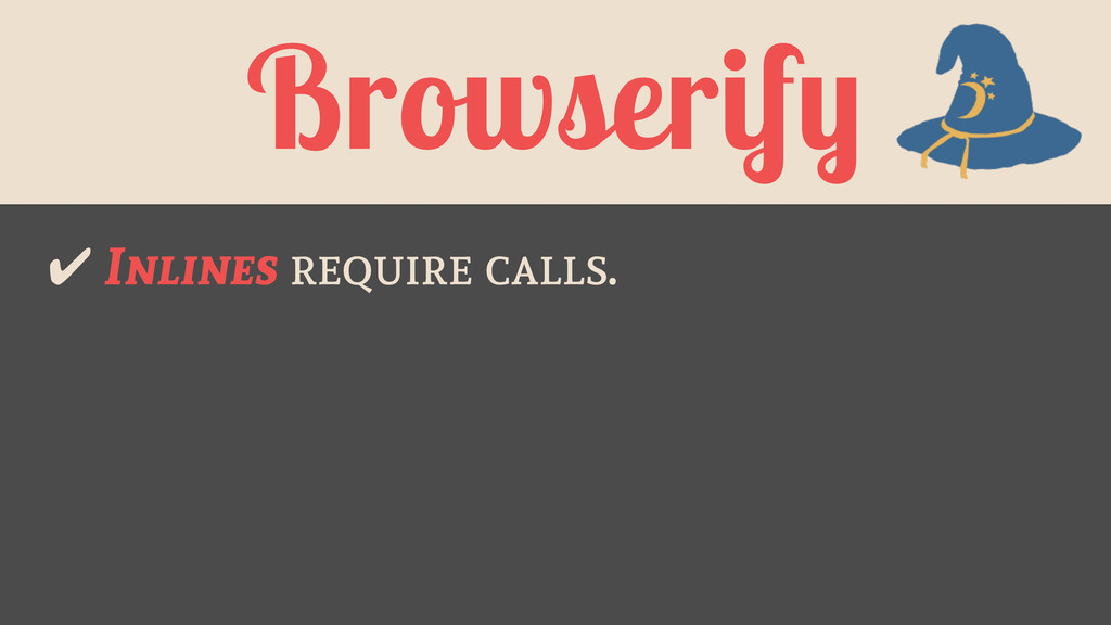 Browserify ✔ Inlines require calls.