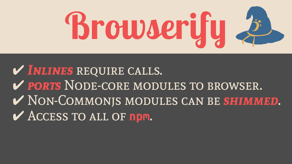 Browserify ✔ Inlines require calls. ✔ ports Nod...