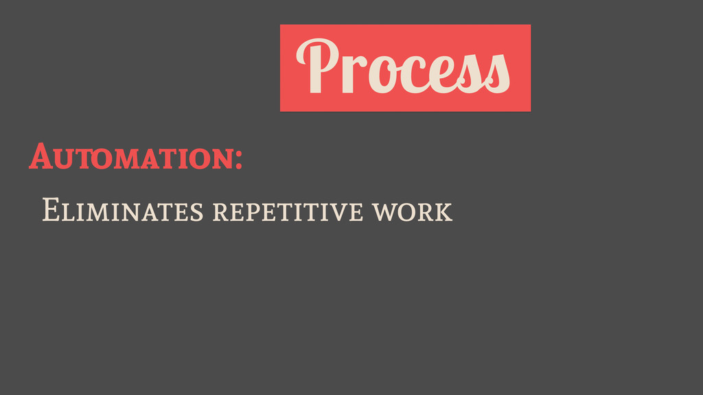 Process Automation: Eliminates repetitive work