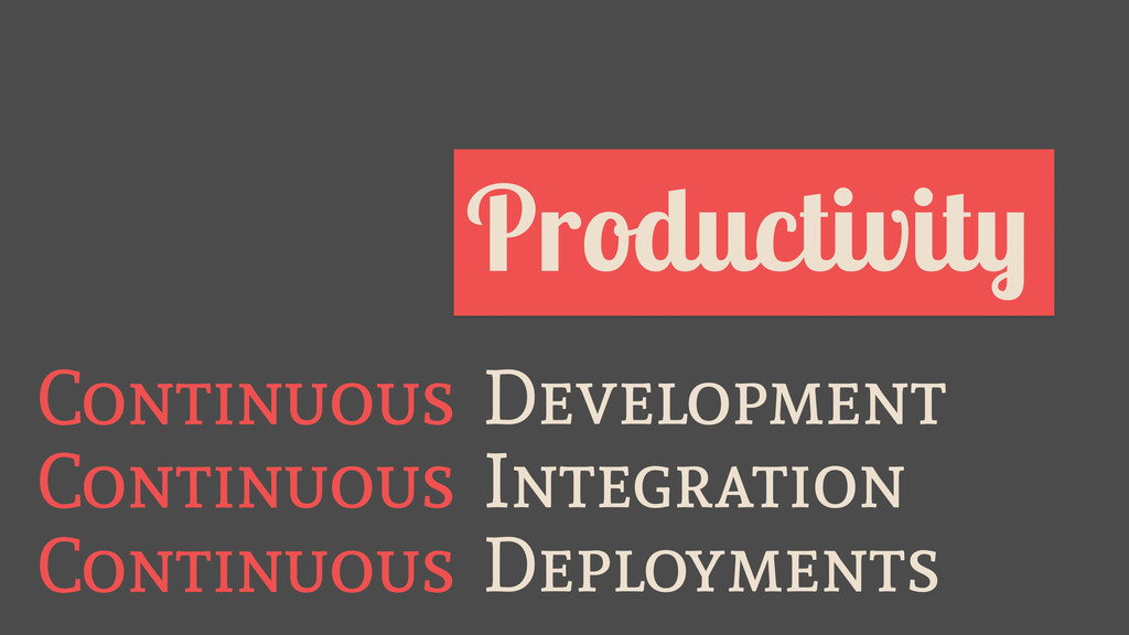 Automation is Productivity Continuous Developme...