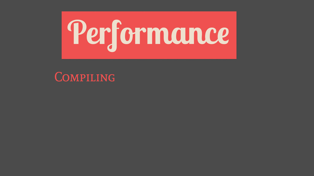 Performance Compiling