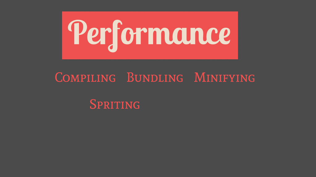 Performance Bundling Minifying Spriting Compili...
