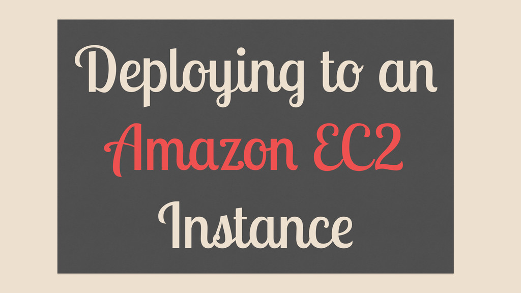 Deploying to an Amazon EC2 Instance