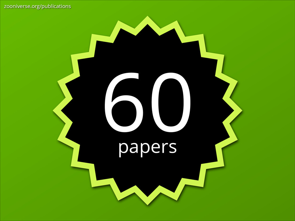 papers 60 zooniverse.org/publications