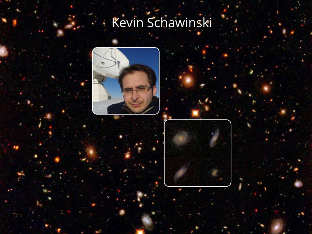 Kevin Schawinski