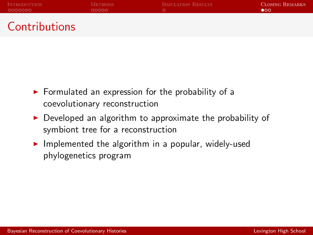 Introduction Methods Simulation Results Closing...